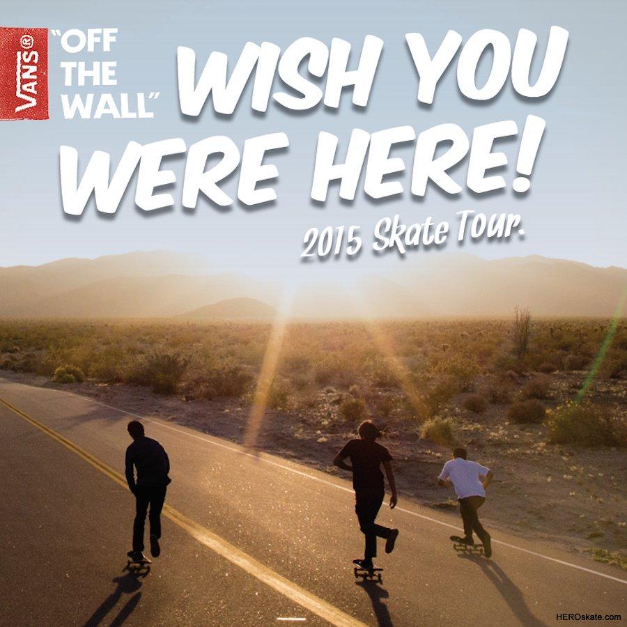 WWW_WISHCT_COMXFORU_wish you were here 2015 vans 邀您#一起来滑